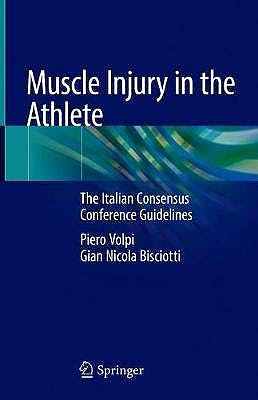 Portada del libro 9783030161576 Muscle Injury in the Athlete. The Italian Consensus Conference Guidelines