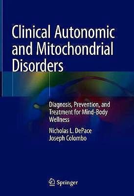 Portada del libro 9783030170158 Clinical Autonomic and Mitochondrial Disorders. Diagnosis, Prevention, and Treatment for Mind-Body Wellness