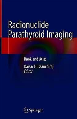 Portada del libro 9783030173500 Radionuclide Parathyroid Imaging. Book and Atlas