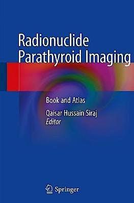 Portada del libro 9783030173531 Radionuclide Parathyroid Imaging. Book and Atlas