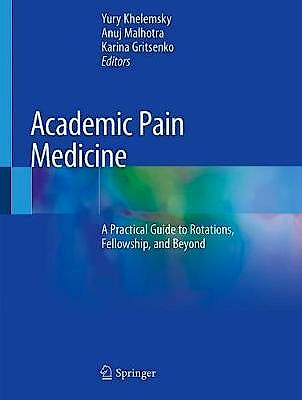 Portada del libro 9783030180072 Academic Pain Medicine. A Practical Guide to Rotations, Fellowship, and Beyond