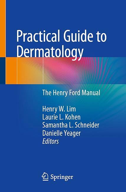 Portada del libro 9783030180140 Practical Guide to Dermatology. The Henry Ford Manual
