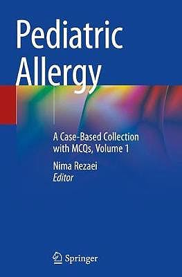 Portada del libro 9783030182847 Pediatric Allergy. A Case-Based Collection with MCQs, Volume 1