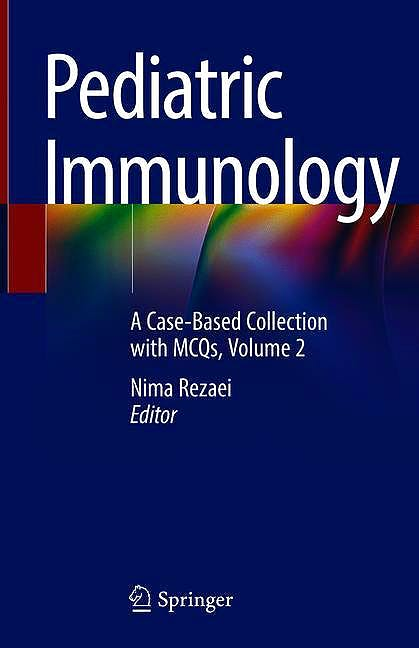 Portada del libro 9783030212612 Pediatric Immunology (A Case-Based Collection with MCQs, Vol. 2)