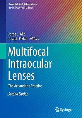 Portada del libro 9783030212841 Multifocal Intraocular Lenses. The Art and the Practice (Essentials in Ophthalmology)