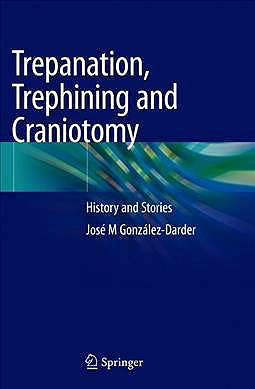Portada del libro 9783030222116 Trepanation, Trephining and Craniotomy. History and Stories