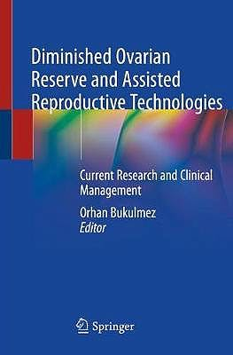 Portada del libro 9783030232375 Diminished Ovarian Reserve and Assisted Reproductive Technologies. Current Research and Clinical Management