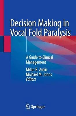 Portada del libro 9783030234775 Decision Making in Vocal Fold Paralysis. A Guide to Clinical Management