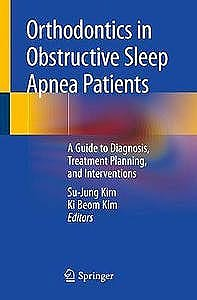 Portada del libro 9783030244156 Orthodontics in Obstructive Sleep Apnea Patients. A Guide to Diagnosis, Treatment Planning, and Interventions (Softcover)
