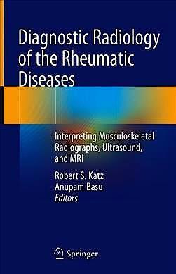 Portada del libro 9783030251154 Diagnostic Radiology of the Rheumatic Diseases. Interpreting Musculoskeletal Radiographs, Ultrasound, and MRI
