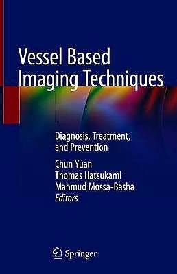 Portada del libro 9783030252489 Vessel Based Imaging Techniques. Diagnosis, Treatment, and Prevention