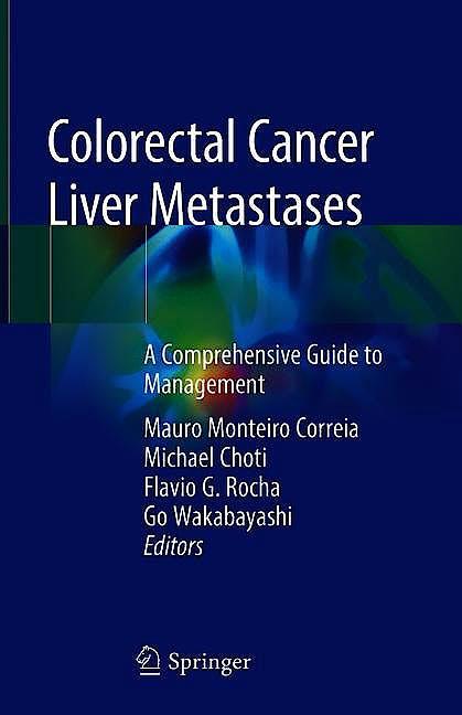 Portada del libro 9783030254858 Colorectal Cancer Liver Metastases. A Comprehensive Guide to Management