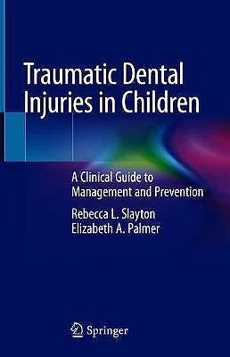Portada del libro 9783030257927 Traumatic Dental Injuries in Children. A Clinical Guide to Management and Prevention