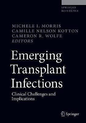 Portada del libro 9783030258702 Emerging Transplant Infections. Clinical Challenges and Implications (Print + E-Book)