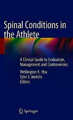 Portada del libro 9783030262068 Spinal Conditions in the Athlete. A Clinical Guide to Evaluation, Management and Controversies