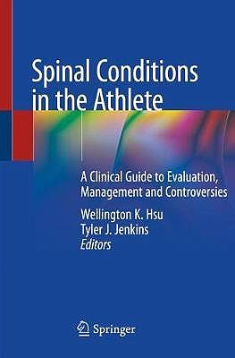 Portada del libro 9783030262099 Spinal Conditions in the Athlete. A Clinical Guide to Evaluation, Management and Controversies (Softcover)