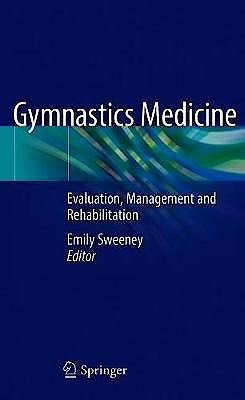 Portada del libro 9783030262877 Gymnastics Medicine. Evaluation, Management and Rehabilitation (Hardcover)