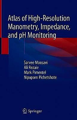 Portada del libro 9783030272401 Atlas of High-Resolution Manometry, Impedance, and pH Monitoring (Hardcover)