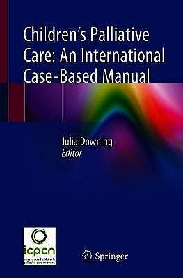 Portada del libro 9783030273743 Children's Palliative Care. An International Case-Based Manual