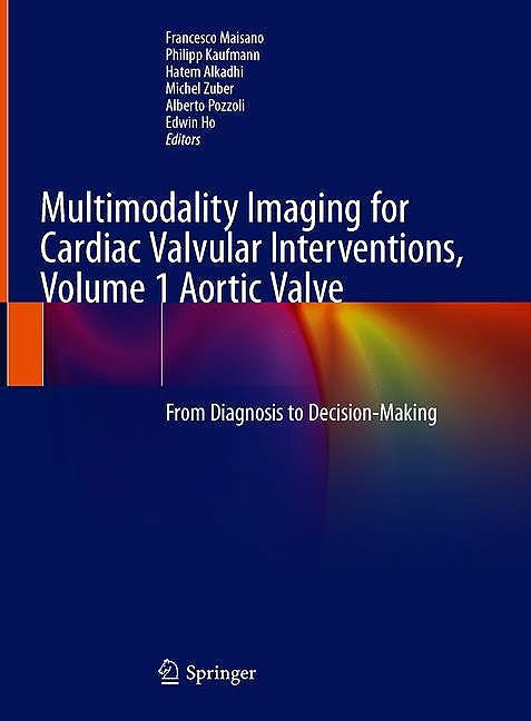 Portada del libro 9783030275839 Multimodality Imaging for Cardiac Valvular Interventions, Vol. 1: Aortic Valve. From Diagnosis to Decision-Making