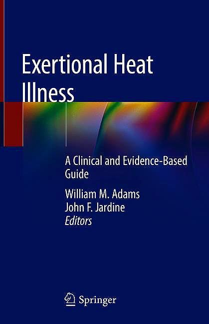 Portada del libro 9783030278045 Exertional Heat Illness. A Clinical and Evidence-Based Guide