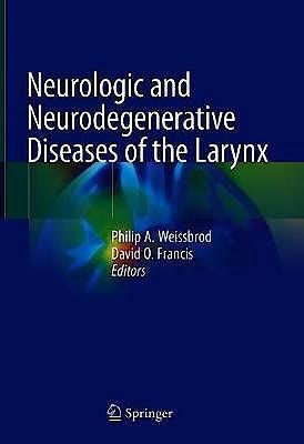 Portada del libro 9783030288518 Neurologic and Neurodegenerative Diseases of the Larynx