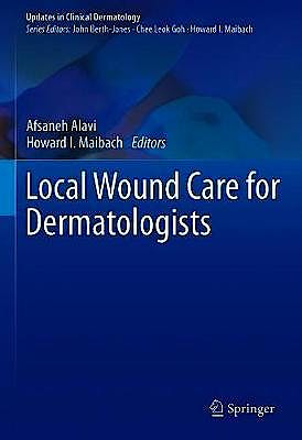 Portada del libro 9783030288716 Local Wound Care for Dermatologists (Updates in Clinical Dermatology)