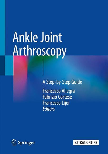Portada del libro 9783030292331 Ankle Joint Arthroscopy. A Step-by-Step Guide