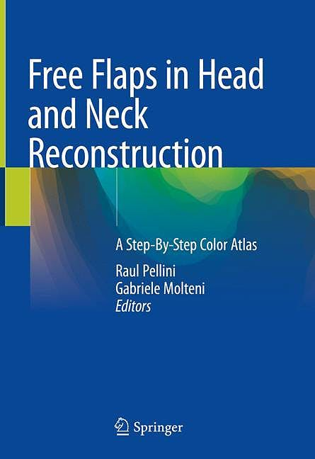 Portada del libro 9783030295813 Free Flaps in Head and Neck Reconstruction. A Step-By-Step Color Atlas