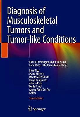 Portada del libro 9783030296759 Diagnosis of Musculoskeletal Tumors and Tumor-Like Conditions. Clinical, Radiological and Histological Correlations. The Rizzoli Case Archive