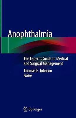 Portada del libro 9783030297527 Anophthalmia. The Expert's Guide to Medical and Surgical Management