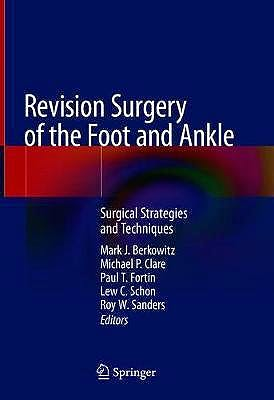 Portada del libro 9783030299682 Revision Surgery of the Foot and Ankle. Surgical Strategies and Techniques