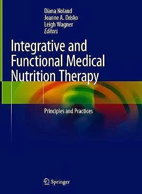 Portada del libro 9783030307295 Integrative and Functional Medical Nutrition Therapy. Principles and Practices