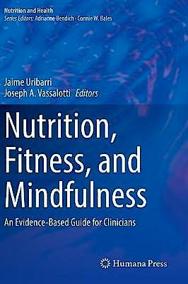 Portada del libro 9783030308940 Nutrition, Fitness, and Mindfulness. An Evidence-Based Guide for Clinicians