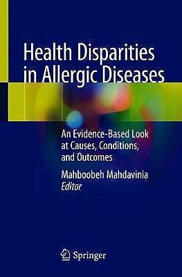 Portada del libro 9783030312213 Health Disparities in Allergic Diseases. An Evidence-Based Look at Causes, Conditions, and Outcomes