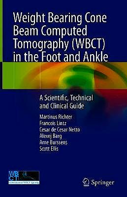 Portada del libro 9783030319489 Weight Bearing Cone Beam Computed Tomography (WBCT) in the Foot and Ankle. A Scientific, Technical and Clinical Guide