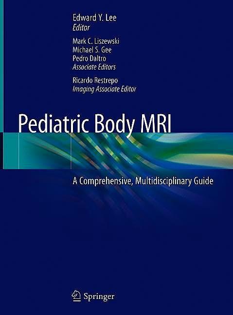 Portada del libro 9783030319885 Pediatric Body MRI. A Comprehensive, Multidisciplinary Guide