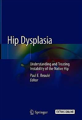 Portada del libro 9783030333577 Hip Dysplasia. Understanding and Treating Instability of the Native Hip