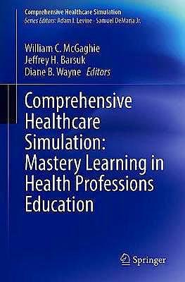 Portada del libro 9783030348106 Comprehensive Healthcare Simulation. Mastery Learning in Health Professions Education