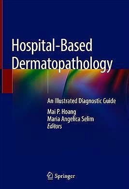 Portada del libro 9783030358198 Hospital-Based Dermatopathology. An Illustrated Diagnostic Guide