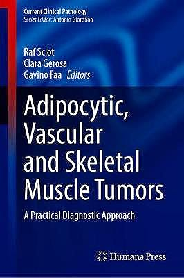 Portada del libro 9783030374594 Adipocytic, Vascular and Skeletal Muscle Tumors. A Practical Diagnostic Approach
