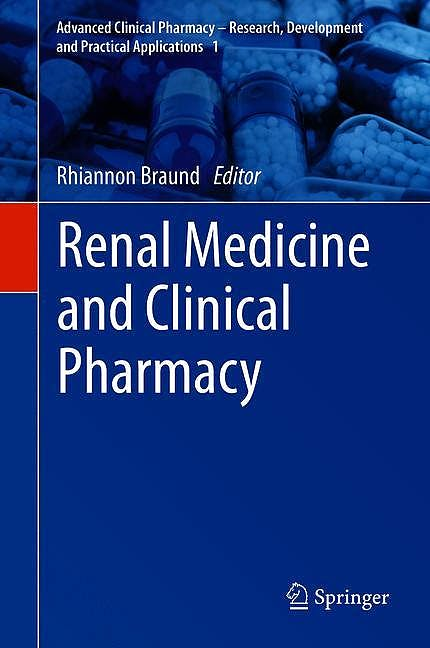 Portada del libro 9783030376543 Renal Medicine and Clinical Pharmacy (Advanced Clinical Pharmacy - Research, Development and Practical Applications, Vol. 1)