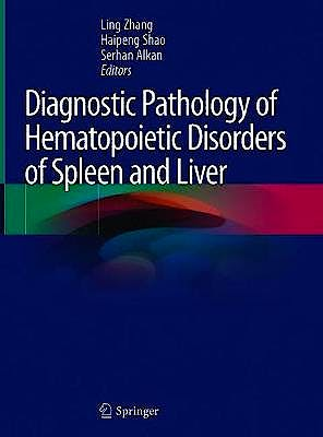 Portada del libro 9783030377076 Diagnostic Pathology of Hematopoietic Disorders of Spleen and Liver