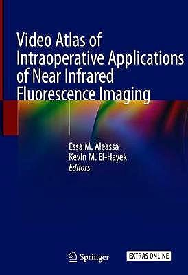 Portada del libro 9783030380915 Video Atlas of Intraoperative Applications of Near Infrared Fluorescence Imaging