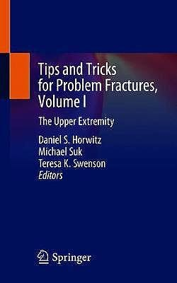 Portada del libro 9783030382735 Tips and Tricks for Problem Fractures, Vol. I: the Upper Extremity