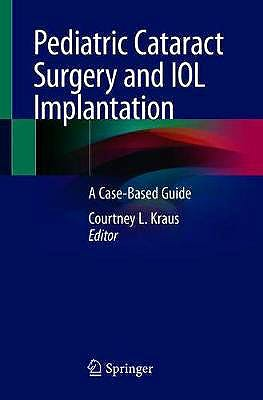Portada del libro 9783030389376 Pediatric Cataract Surgery and IOL Implantation. A Case-Based Guide