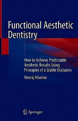 Portada del libro 9783030391140 Functional Aesthetic Dentistry. How to Achieve Predictable Aesthetic Results Using Principles of a Stable Occlusion