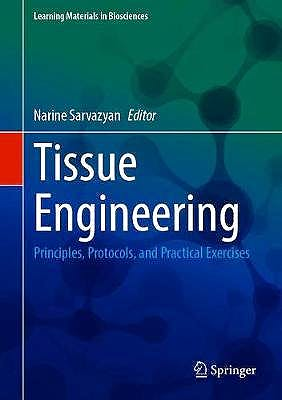 Portada del libro 9783030396978 Tissue Engineering. Principles, Protocols, And Practical Exercises