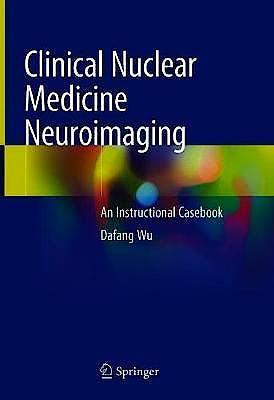 Portada del libro 9783030408923 Clinical Nuclear Medicine Neuroimaging. An Instructional Casebook