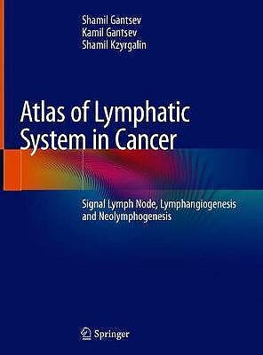 Portada del libro 9783030409661 Atlas of Lymphatic System in Cancer. Signal Lymph Node, Lymphangiogenesis and Neolymphogenesis